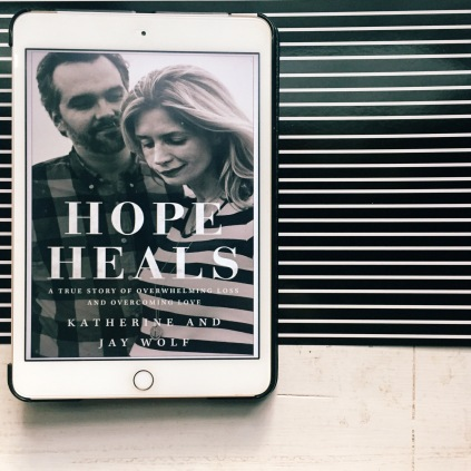 Hope Heals by Jay and Katherine Wolf